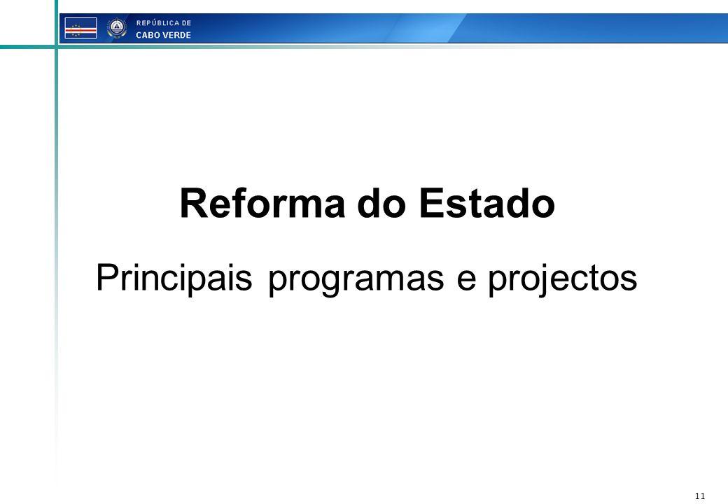 Reforma do Estado Principais programas e projectos
