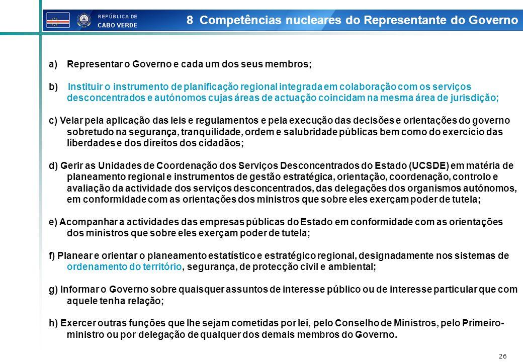 8 Competências nucleares do Representante do Governo
