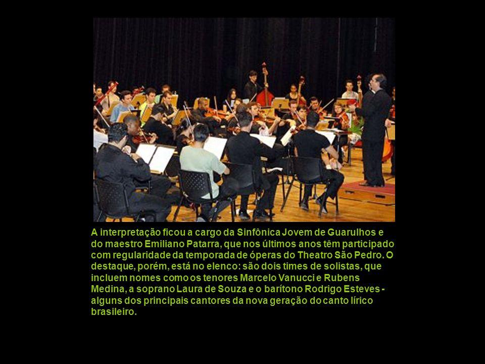 A interpretação ficou a cargo da Sinfônica Jovem de Guarulhos e do maestro Emiliano Patarra, que nos últimos anos têm participado com regularidade da temporada de óperas do Theatro São Pedro.