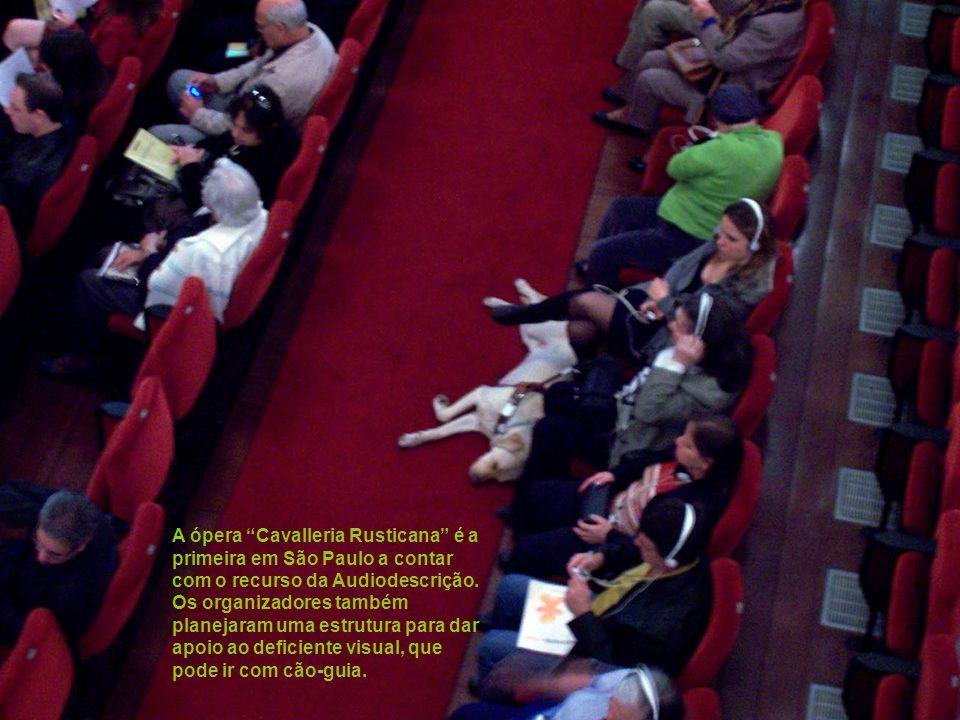 A ópera Cavalleria Rusticana é a primeira em São Paulo a contar com o recurso da Audiodescrição.