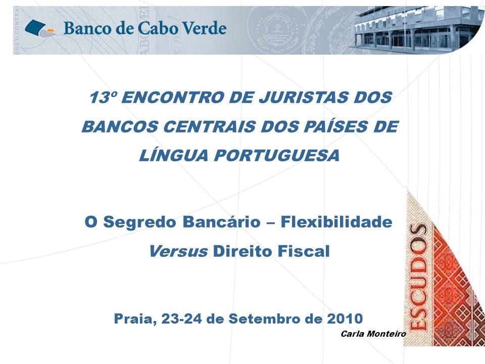 O Segredo Bancário – Flexibilidade Versus Direito Fiscal