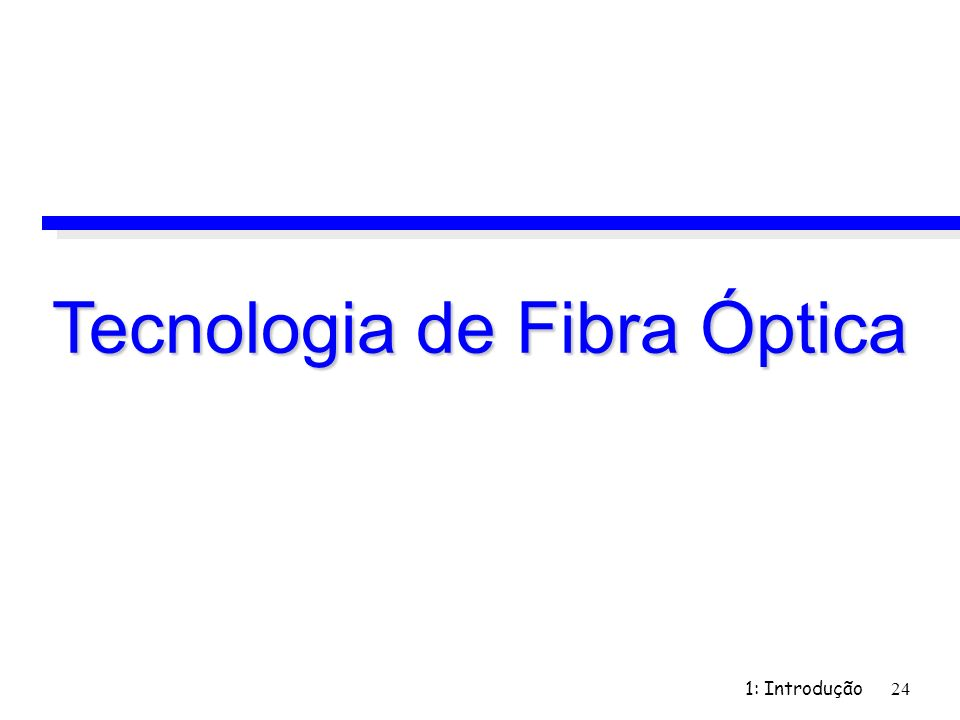 Tecnologia de Fibra Óptica