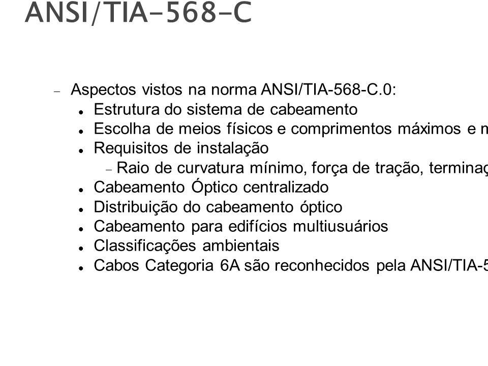 ANSI/TIA-568-C Aspectos vistos na norma ANSI/TIA-568-C.0: