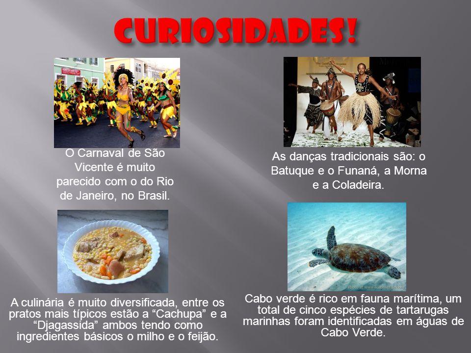 CURIOSIDADES! O Carnaval de São Vicente é muito parecido com o do Rio de Janeiro, no Brasil.