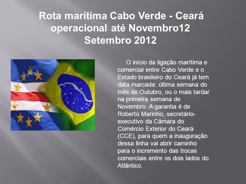 Rota marítima Cabo Verde - Ceará operacional até Novembro12 Setembro 2012