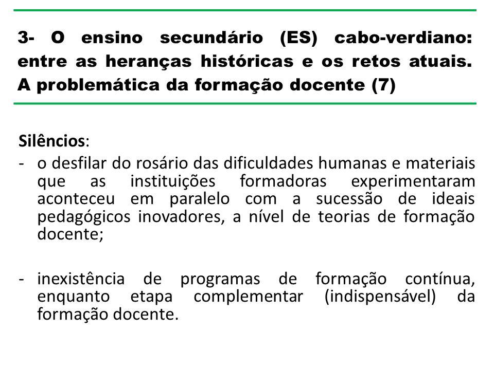 3- O ensino secundário (ES) cabo-verdiano: entre as heranças históricas e os retos atuais. A problemática da formação docente (7)