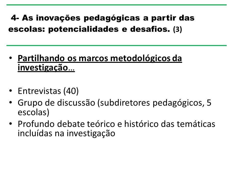 Partilhando os marcos metodológicos da investigação…