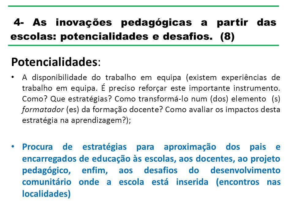 4- As inovações pedagógicas a partir das escolas: potencialidades e desafios. (8)