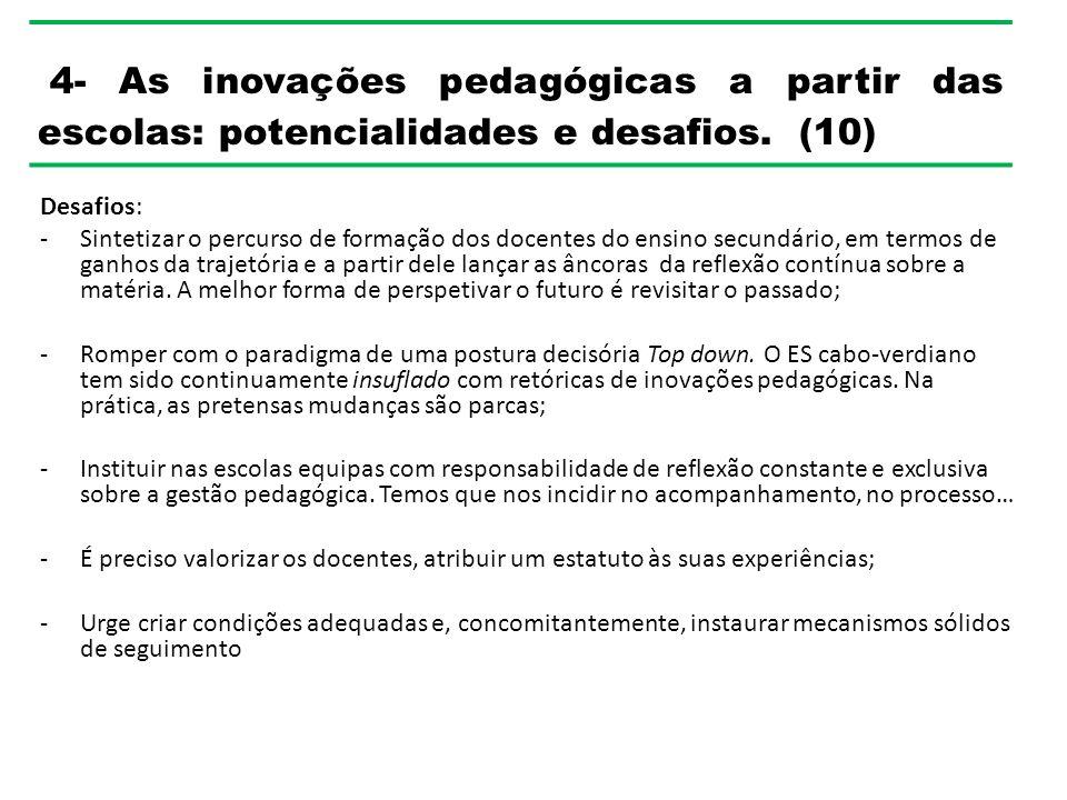4- As inovações pedagógicas a partir das escolas: potencialidades e desafios. (10)