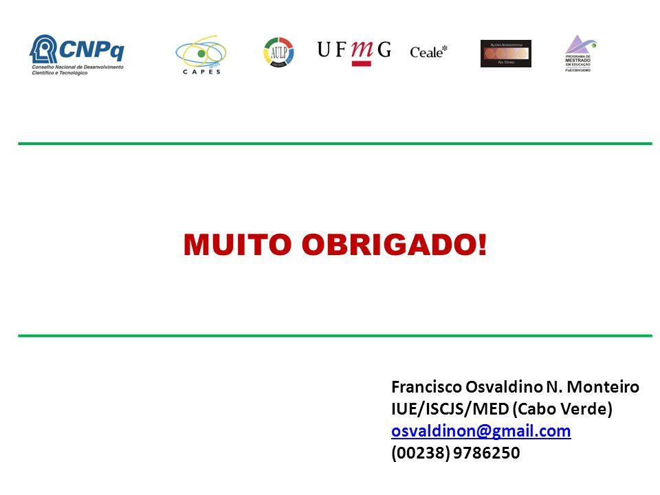 MUITO OBRIGADO! Francisco Osvaldino N. Monteiro