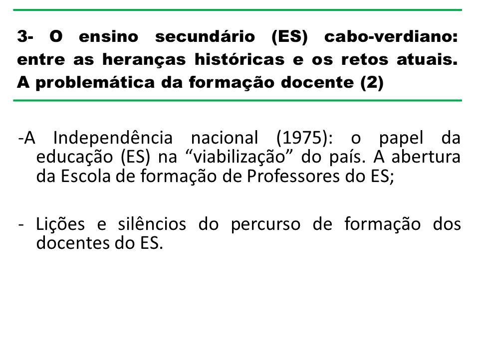 3- O ensino secundário (ES) cabo-verdiano: entre as heranças históricas e os retos atuais. A problemática da formação docente (2)