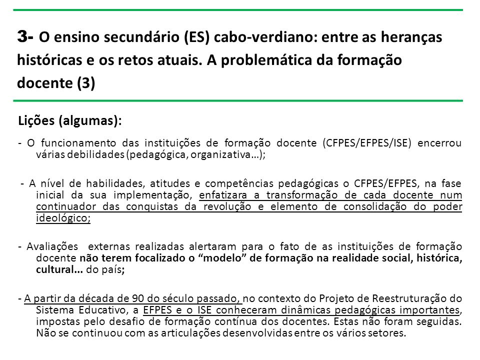 3- O ensino secundário (ES) cabo-verdiano: entre as heranças históricas e os retos atuais. A problemática da formação docente (3)