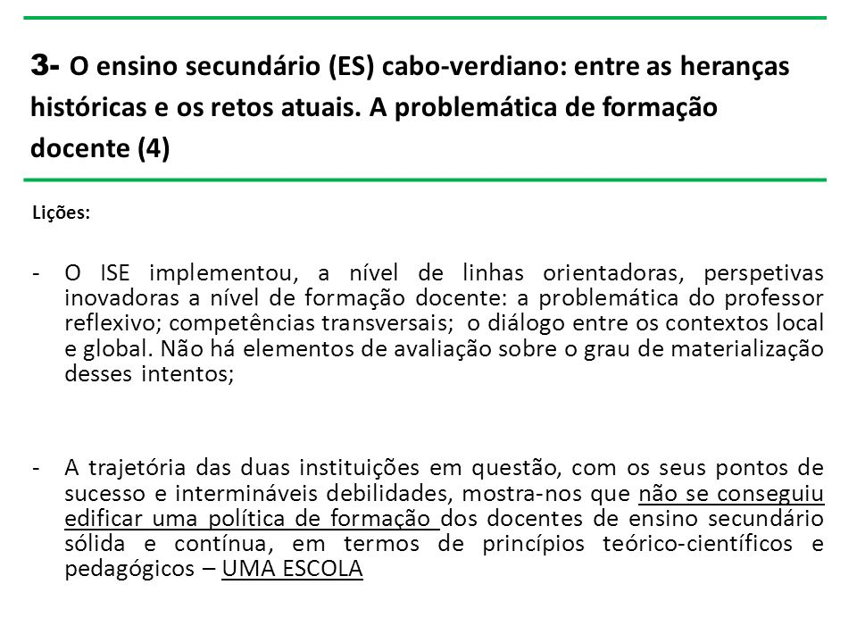 3- O ensino secundário (ES) cabo-verdiano: entre as heranças históricas e os retos atuais. A problemática de formação docente (4)