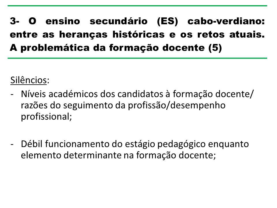 3- O ensino secundário (ES) cabo-verdiano: entre as heranças históricas e os retos atuais. A problemática da formação docente (5)