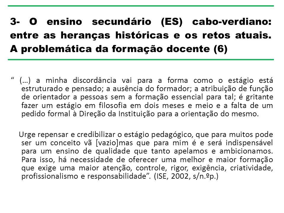 3- O ensino secundário (ES) cabo-verdiano: entre as heranças históricas e os retos atuais. A problemática da formação docente (6)