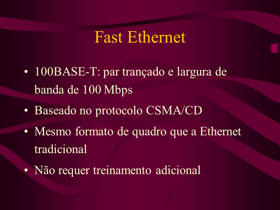 Fast Ethernet 100BASE-T: par trançado e largura de banda de 100 Mbps