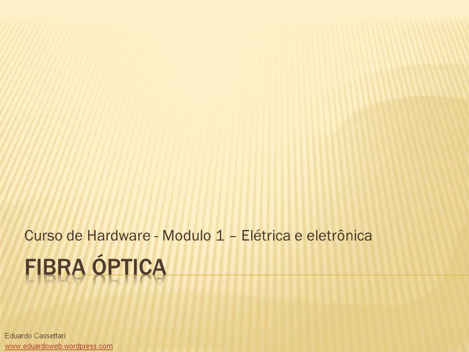 Curso de Hardware - Modulo 1 – Elétrica e eletrônica
