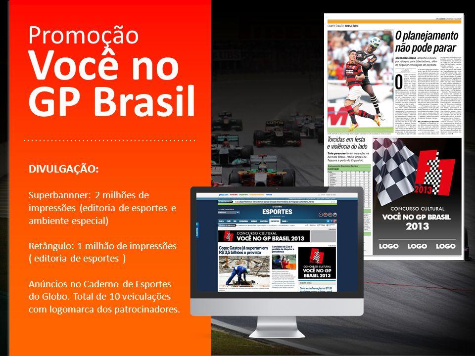 Você no GP Brasil Promoção DIVULGAÇÃO:
