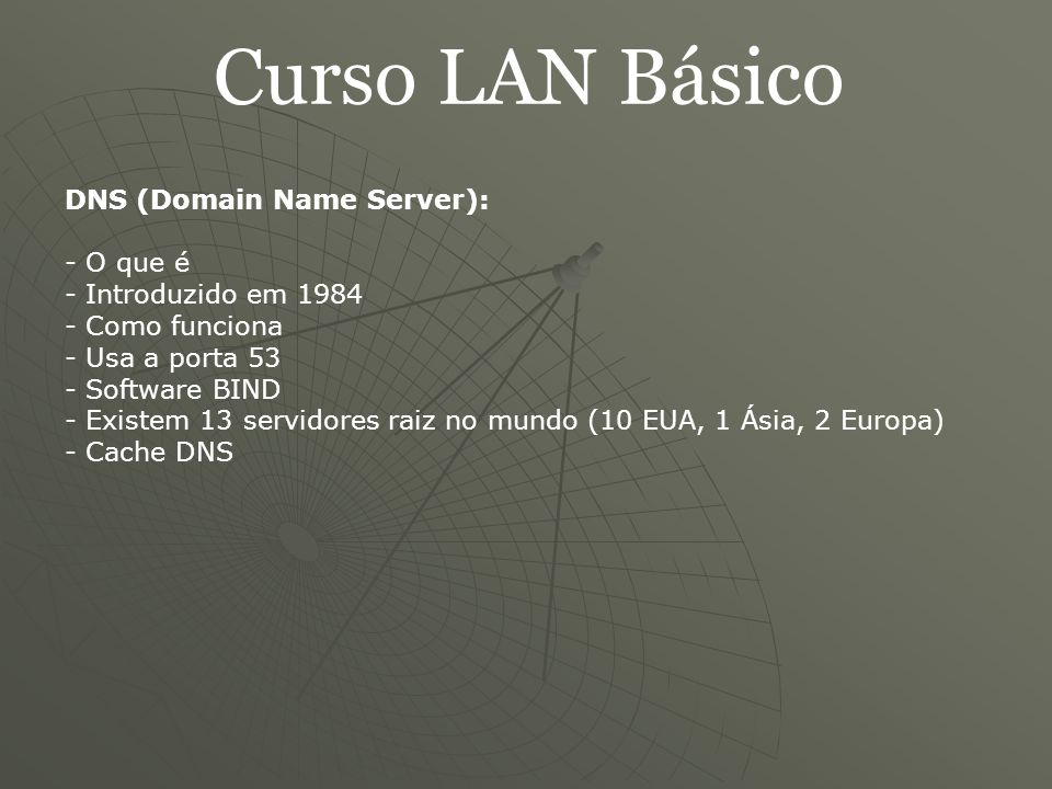 Curso LAN Básico DNS (Domain Name Server): - O que é