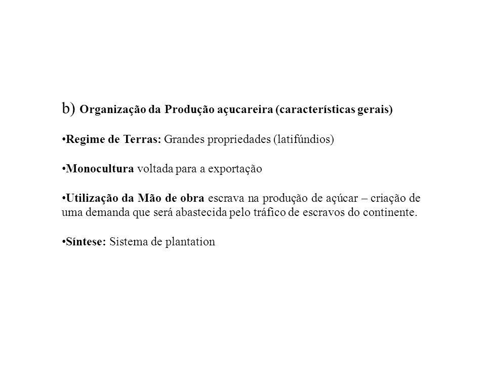 b) Organização da Produção açucareira (características gerais)