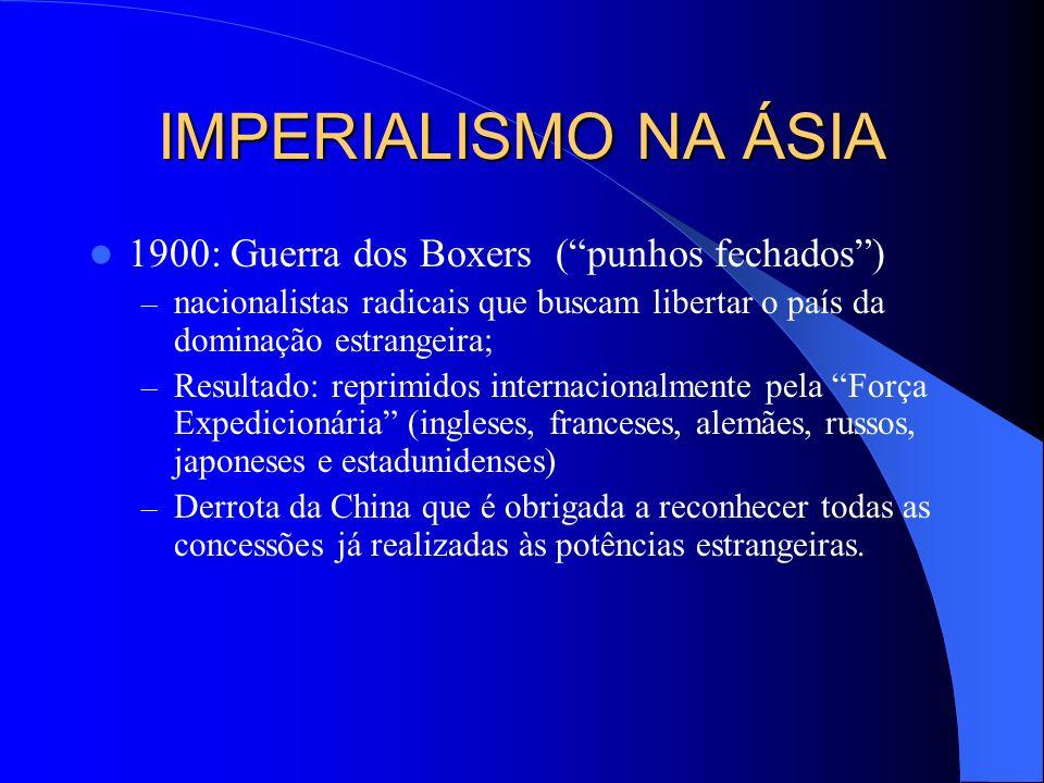IMPERIALISMO NA ÁSIA 1900: Guerra dos Boxers ( punhos fechados )