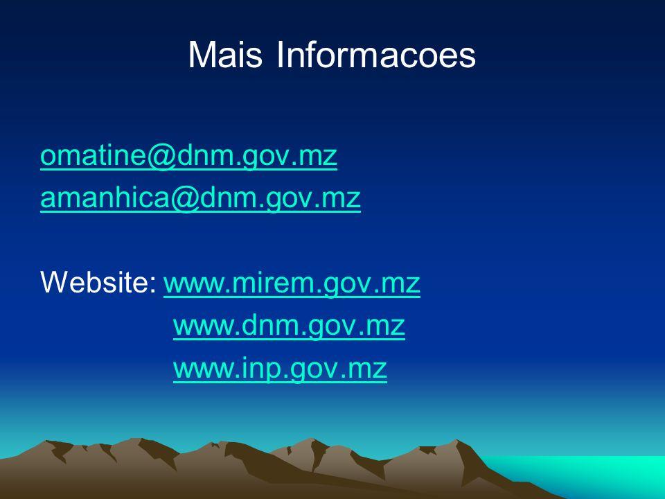 Mais Informacoes omatine@dnm.gov.mz amanhica@dnm.gov.mz