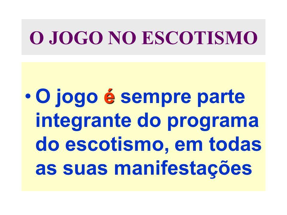 O JOGO NO ESCOTISMO O jogo é sempre parte integrante do programa do escotismo, em todas as suas manifestações.