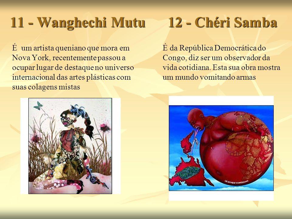 11 - Wanghechi Mutu 12 - Chéri Samba