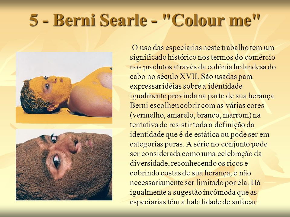 5 - Berni Searle - Colour me