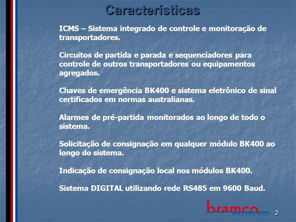 Características ICMS – Sistema integrado de controle e monitoração de transportadores.