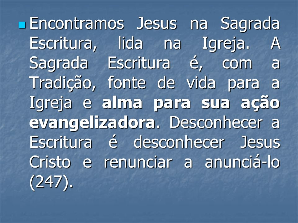 Encontramos Jesus na Sagrada Escritura, lida na Igreja