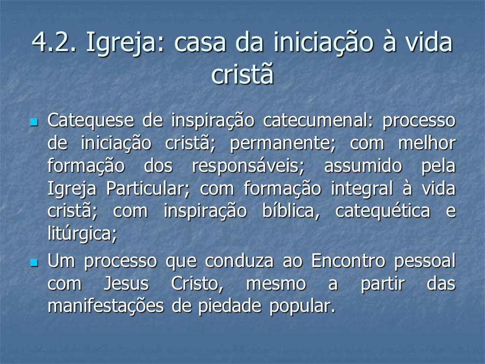 4.2. Igreja: casa da iniciação à vida cristã