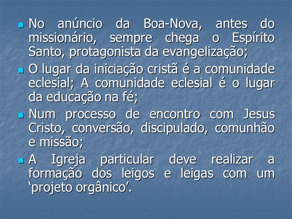 No anúncio da Boa-Nova, antes do missionário, sempre chega o Espírito Santo, protagonista da evangelização;