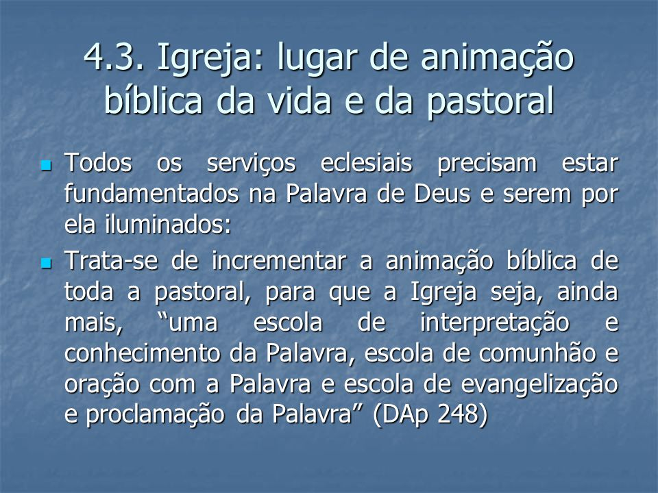 4.3. Igreja: lugar de animação bíblica da vida e da pastoral
