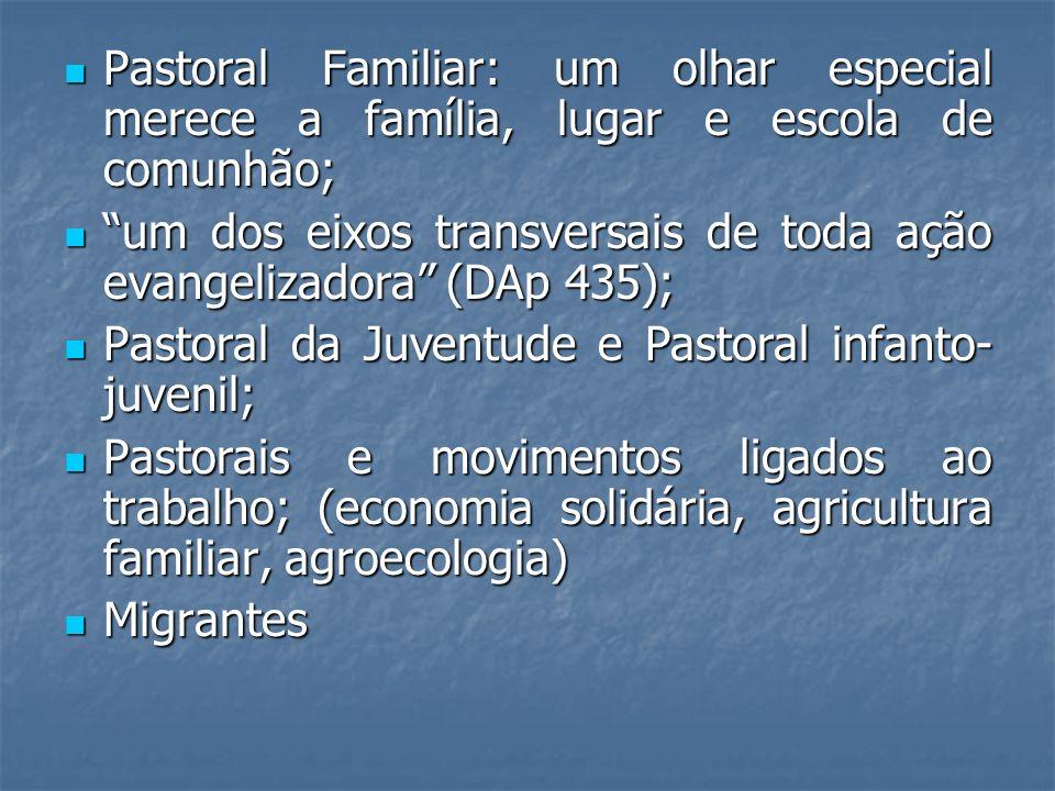 Pastoral Familiar: um olhar especial merece a família, lugar e escola de comunhão;