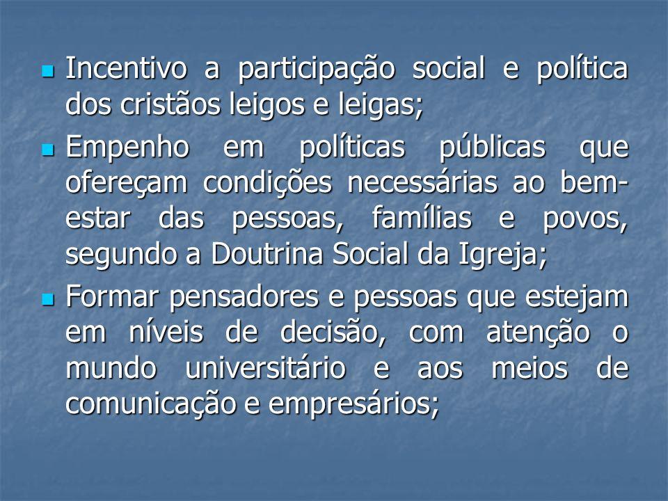 Incentivo a participação social e política dos cristãos leigos e leigas;