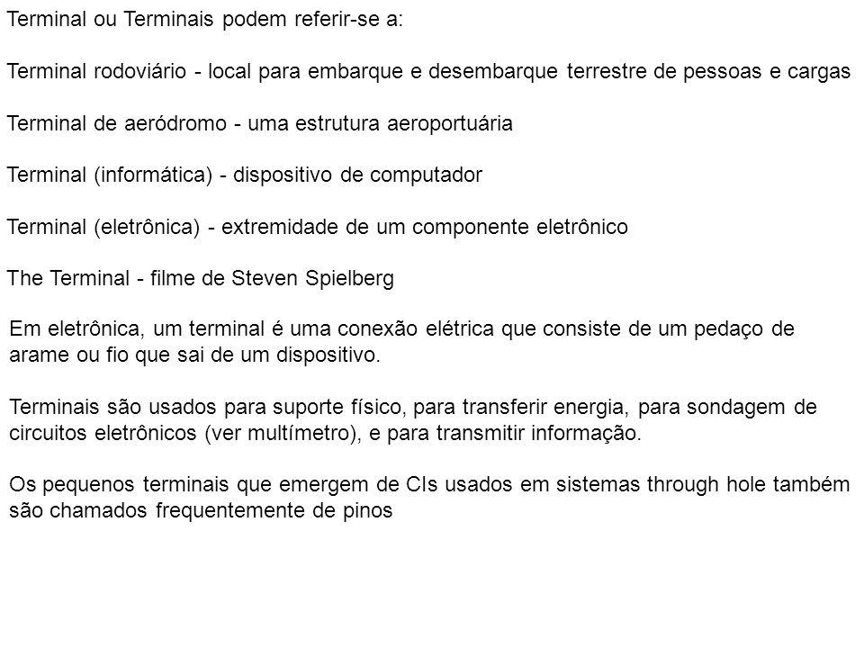 Terminal ou Terminais podem referir-se a: