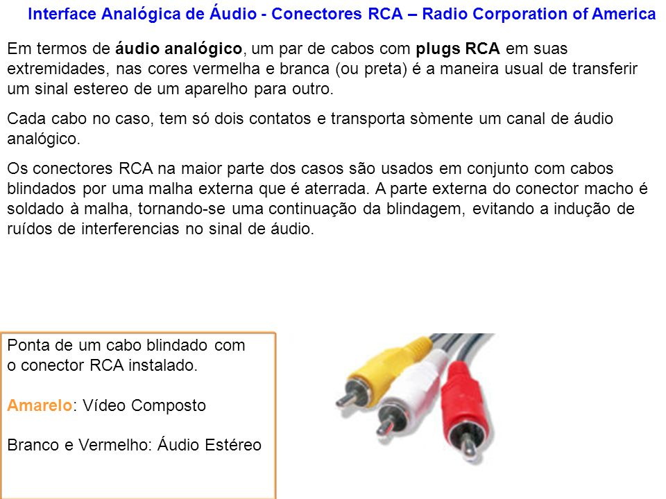 Interface Analógica de Áudio - Conectores RCA – Radio Corporation of America