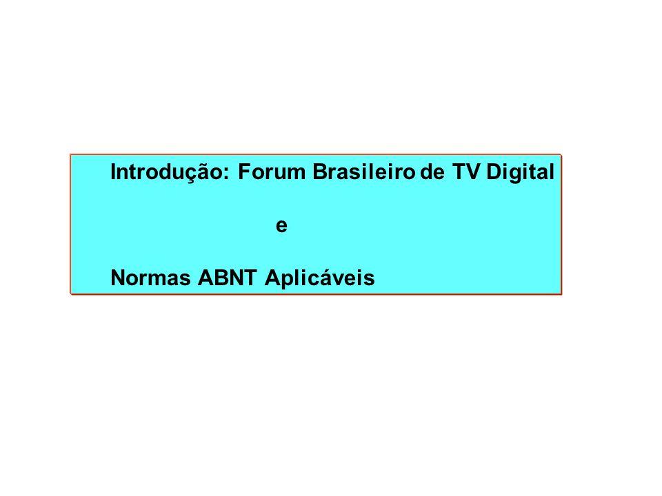Introdução: Forum Brasileiro de TV Digital