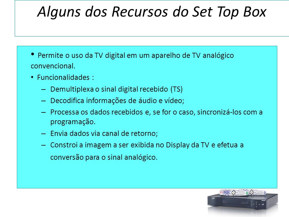 Alguns dos Recursos do Set Top Box