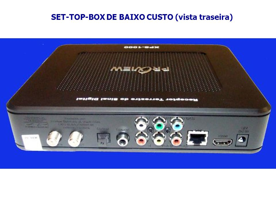 SET-TOP-BOX DE BAIXO CUSTO (vista traseira)