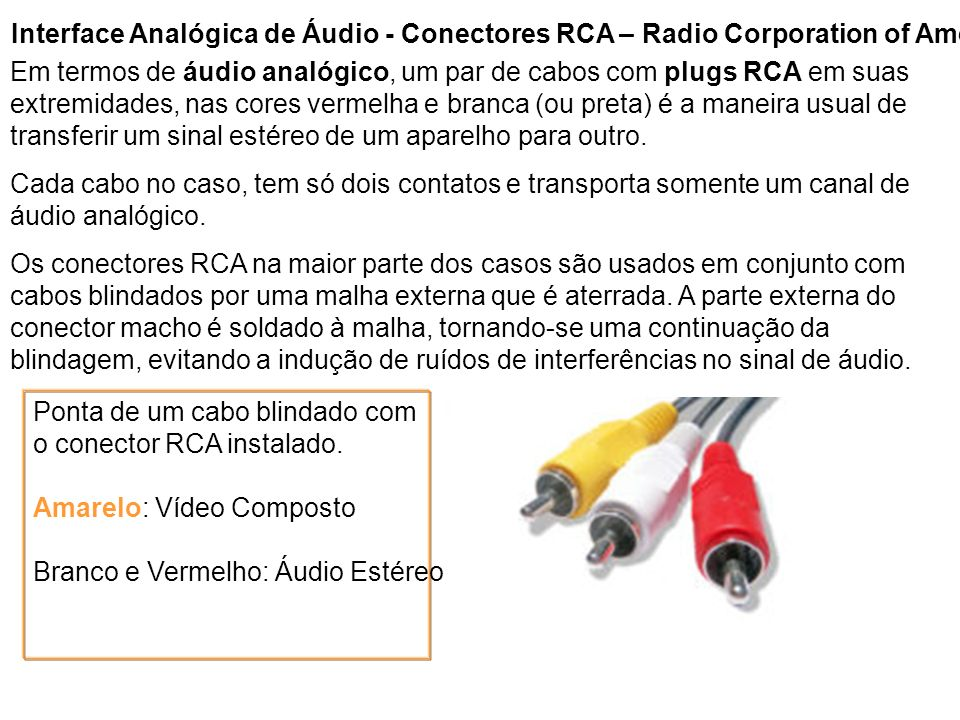 Ponta de um cabo blindado com o conector RCA instalado.
