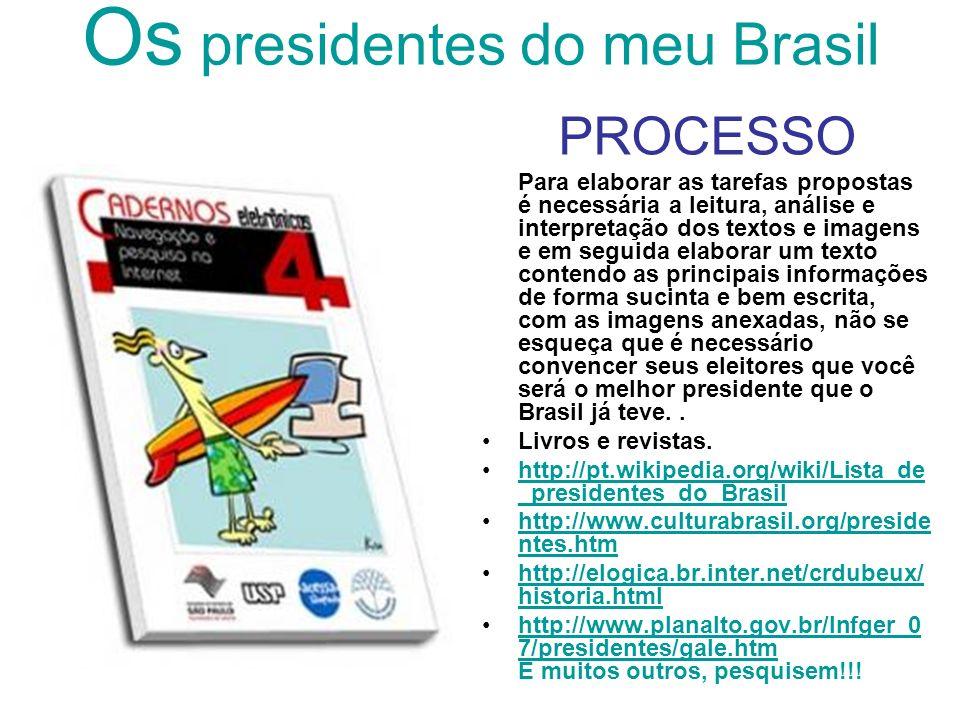 Os presidentes do meu Brasil