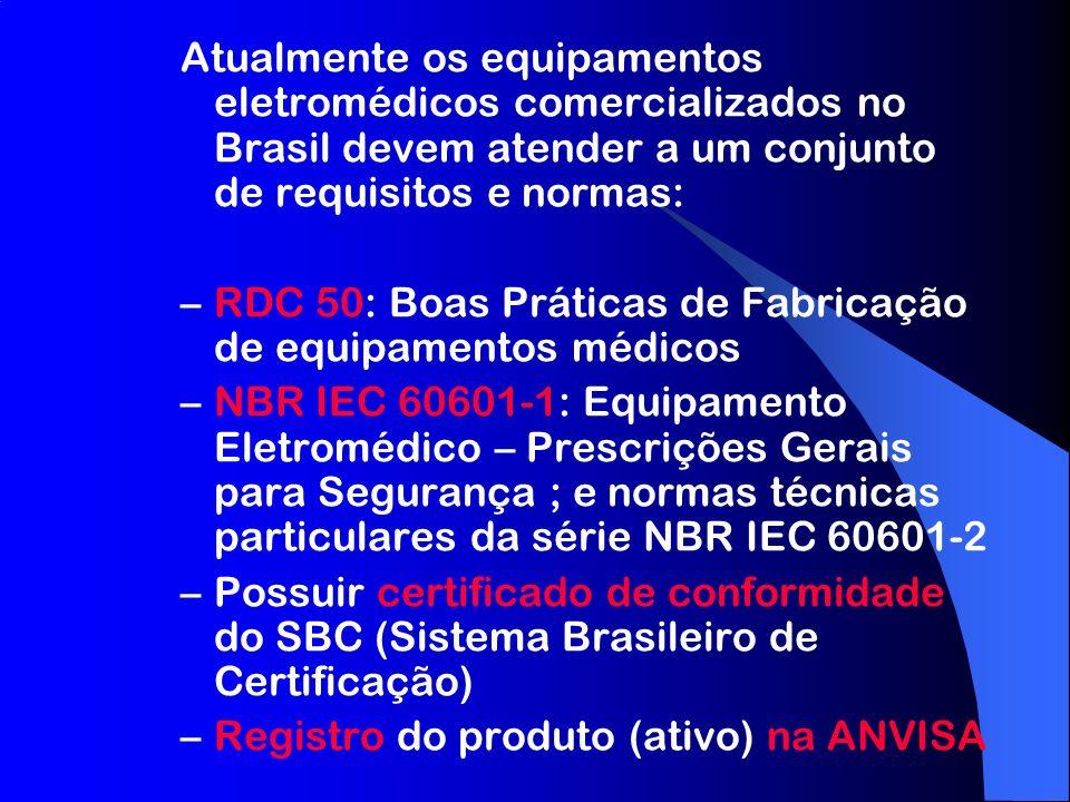 Atualmente os equipamentos eletromédicos comercializados no Brasil devem atender a um conjunto de requisitos e normas: