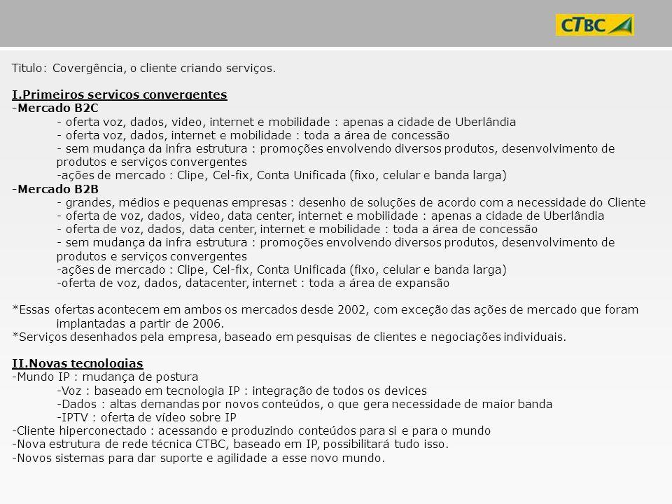 Titulo: Covergência, o cliente criando serviços.