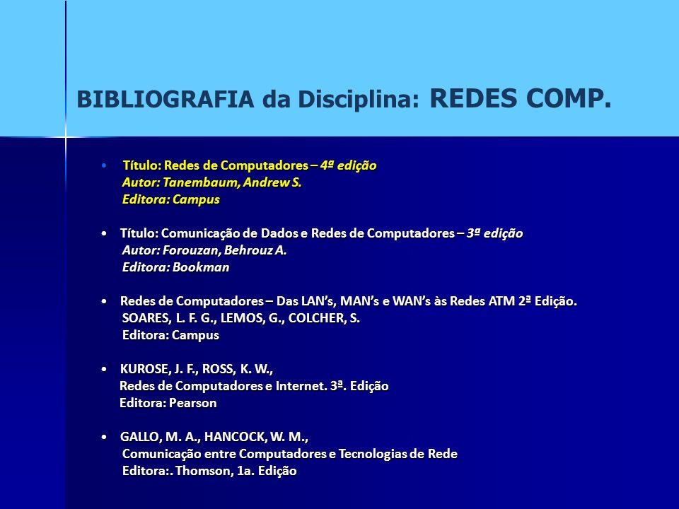 BIBLIOGRAFIA da Disciplina: REDES COMP.