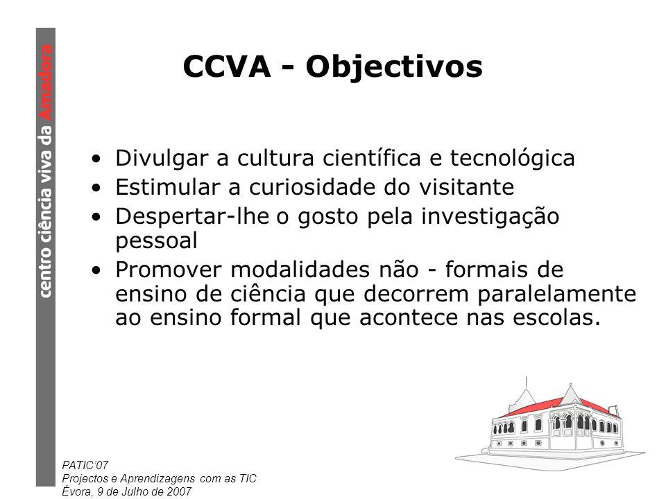 CCVA - Objectivos Divulgar a cultura científica e tecnológica