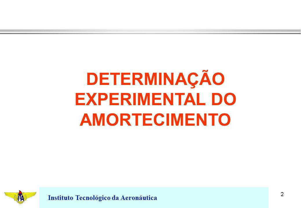 DETERMINAÇÃO EXPERIMENTAL DO AMORTECIMENTO