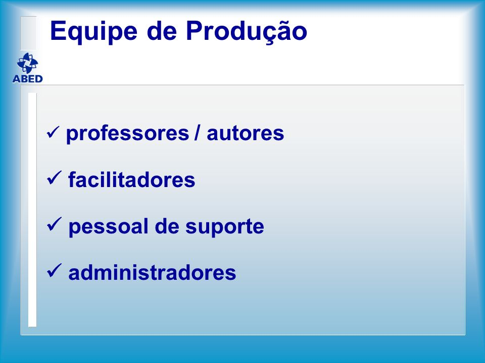 Equipe de Produção  facilitadores  pessoal de suporte