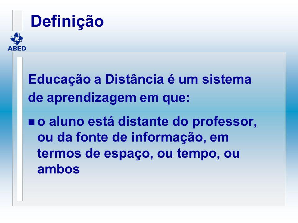 Definição Educação a Distância é um sistema de aprendizagem em que: